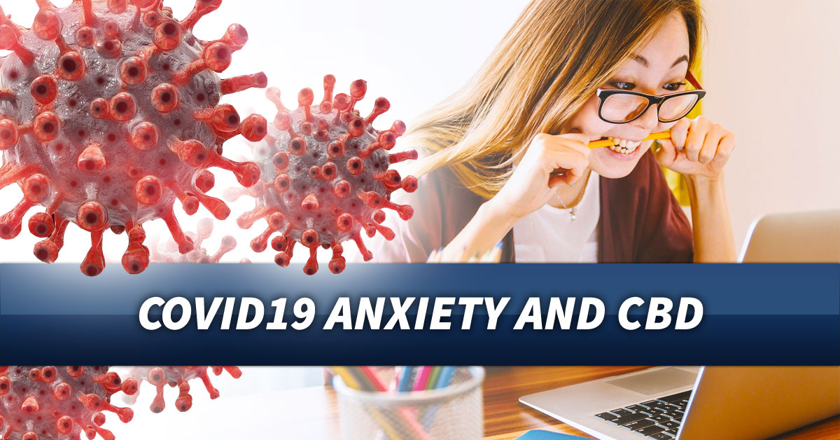 Covid19 Anxiety and CBD